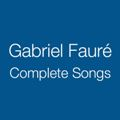 Fauré Complete Songs