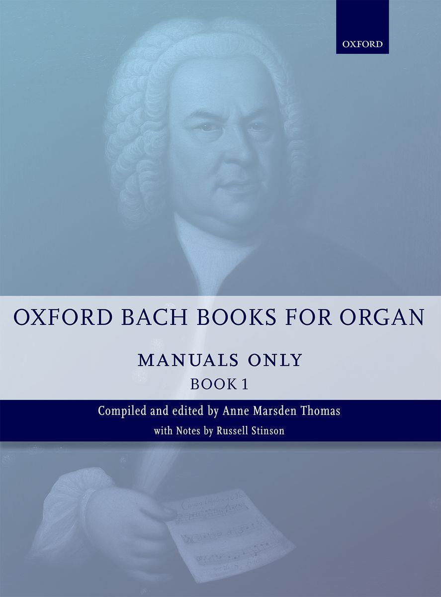 Oxford Bach Books for Organ: Manuals Only, Book 1