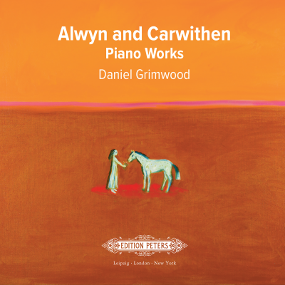Alwyn and Carwithen: Piano Music
