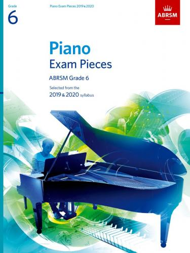 Piano Exam Pieces 2019 & 2020 - Grade 6