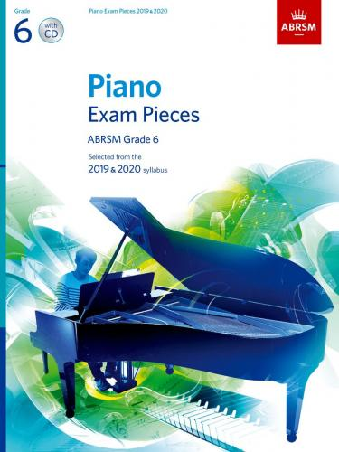 Piano Exam Pieces 2019 & 2020 - Grade 6 with